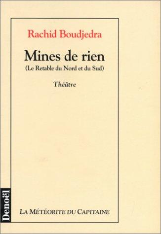 Mines de rien: Le retable du nord et du sud : theatre (La meteorite du capitaine) (French Edition)