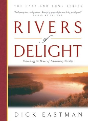 rivers-of-delight-unleashing-the-power-of-intercessory-worship