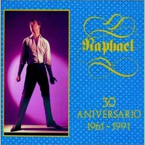 Amazon.com: Raphael: 30 Aniversario 1961-1991: Music