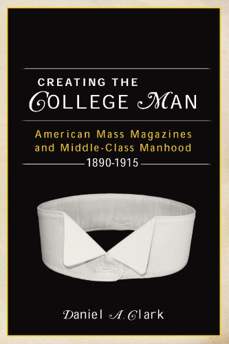 Creating the College Man: American Mass Magazines and...