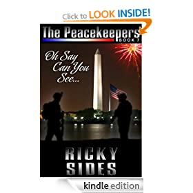 The Peacekeepers. Oh Say Can You See... Book 7.