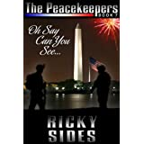 The Peacekeepers. Oh Say Can You See... Book 7. ~ Ricky Sides