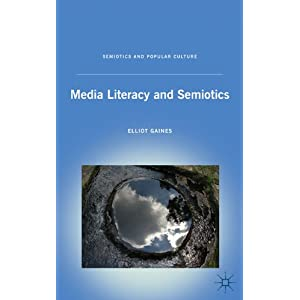 Media Literacy and Semiotics (Semiotics and Popular Culture)