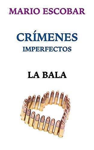 Crímenes Imperfectos: La bala