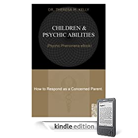 Children and Psychics Abilities - How to Respond as a Concerned Parent (Psychic Phenomena Paper)