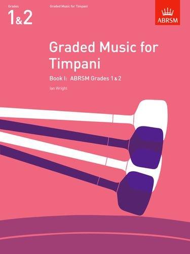 Graded Music for Timpani, Book I: (Grades 1-2): Grades 1-2 Bk. 1 (ABRSM Exam Pieces)