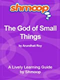 The God of Small Things: Shmoop Study Guide