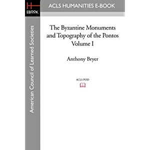 The Byzantine Monuments and Topography of the Pontos Volume I