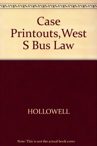 Case Printouts,West S Bus Law