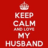 Keep Calm And Love My Husband Coaster - 9cm Square