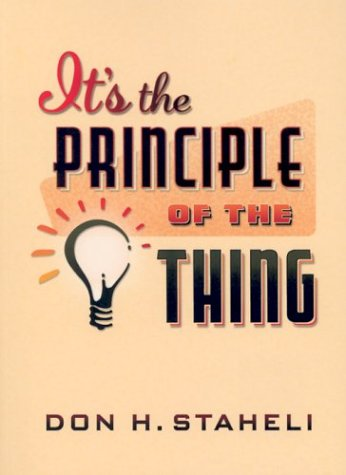 It's the Principle of the Thing, DON H. STAHELI