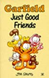 Garfield Just Good Friends (Garfield Pocket Books) (094845668X) by Davis, Jim