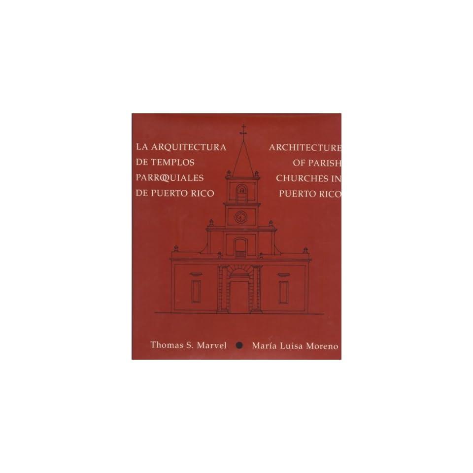 La Arquitectura De Templos Parroquiales De Puerto Rico/ Architecture of Parish Churches in Puerto Rico