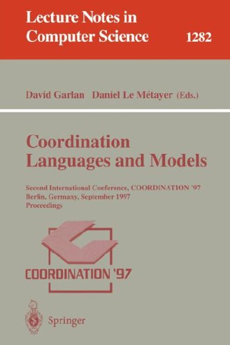 Coordination Languages and Models: Second International Conference, COORDINATION'97, Berlin, Germany, September 1-3, 1997, Proceedings (Lecture Notes in Computer Science)