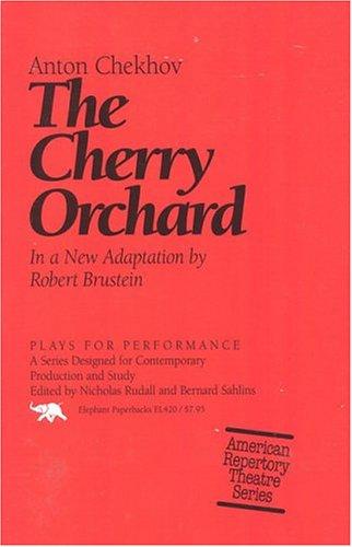 Cherry Orchard, ANTON PAVLOVICH CHEKHOV, ROBERT BRUSTEIN