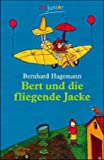 Bert und die fliegende Jacke. ( Ab 8 J.).