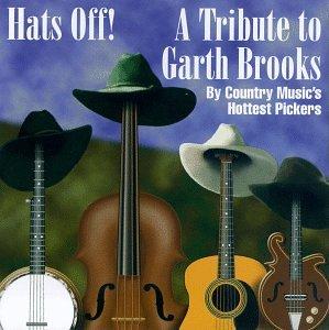 Garth Brooks - Hats off to Garth Brooks - Zortam Music