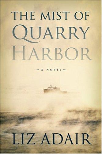The Mist of Quarry Harbor, LIZ ADAIR