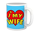 TIED RIBBONS Birthday Gift for Wife, Love my Wife Printed Coffee Mug(325 ml, Multicolor)