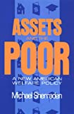 Assets and the Poor: A New American Welfare Policy