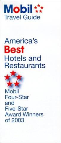 America's Best Hotels and Restaurants, 2003: The Four- and Five-Star Winners of 2003