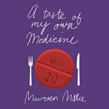 A Taste of My Own Medicine (       UNABRIDGED) by Maureen Miller Narrated by Jennifer Van Dyck