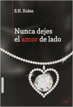 Nunca Dejes El Amor De Lado descarga pdf epub mobi fb2
