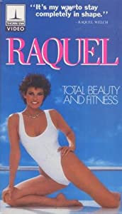 Raquel: Total Beauty and Fitness [VHS]