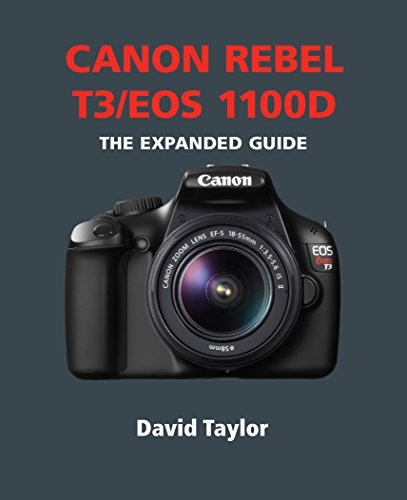 canon-rebel-t3-eos-1100d-the-expanded-guide-english-edition