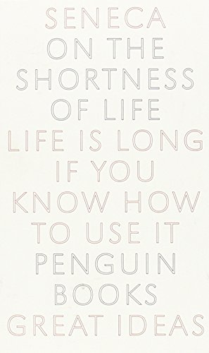 On the Shortness of Life (Great Ideas)