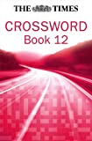 Times Cryptic Crossword Book 12: 80 of the world's most famous crossword puzzles: Bk. 12 (Times Crossword)