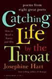 Catching Life by the Throat: Poems from Eight Great Poets (039306607X) by Hart, Josephine