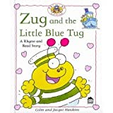 Zug and the little blue tug (Pat the cat and friends)