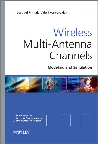 Wireless Multi-Antenna Channels: Modeling and Simulation (Wireless Communications and Mobile Computing)