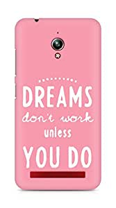 AMEZ dreams dont work unless you do Back Cover For Asus Zenfone Go ZC500TG