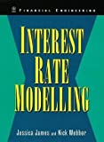 img - for Interest Rate Modelling: Financial Engineering by James, Jessica, Webber, Nick 1st edition (2000) Hardcover book / textbook / text book