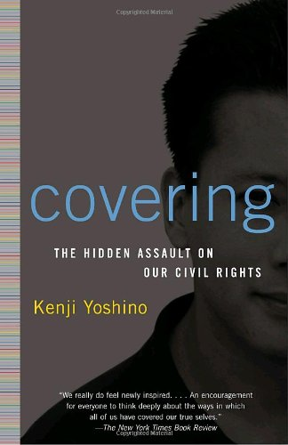 Covering: The Hidden Assault on Our Civil Rights: Kenji Yoshino: 9780375760211: Amazon.com: Books