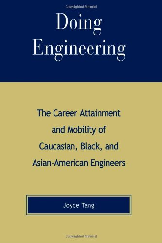 Doing Engineering: The Career Attainment and Mobility of Caucasian, Black, and Asian-American Engineers