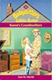 Karen's Grandmothers (Babysitters Little Sister) (0590551388) by Martin, Ann M.