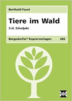 Tiere im Wald. 3./4. Schuljahr: Berthold Faust: 9783834423436: Amazon ...