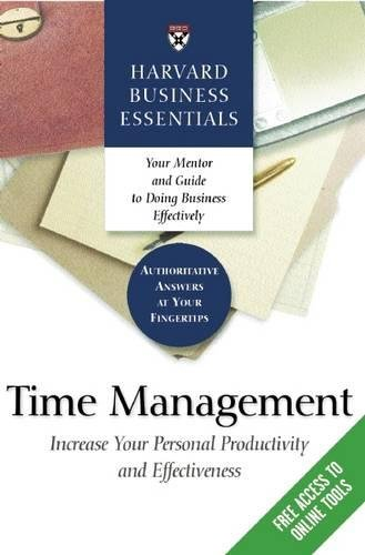 Time Management: Increase Your Personal Productivity And Effectiveness (Harvard Business Essentials)