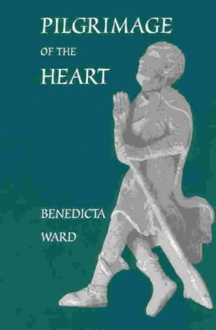 Pilgrimage of the Heart, BENEDICTA WARD