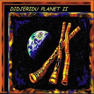 Various Artists - Didjeridu Planet Ii - Zortam Music