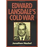 img - for [(Edward Lansdale's Cold War )] [Author: Jonathan Nashel] [Nov-2005] book / textbook / text book