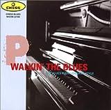 ウォーキン・ザ・ブルース〜ブルース・ピアノ・シカゴ・スタイル