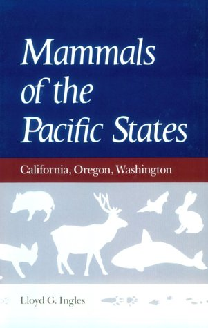 Mammals of the Pacific States: California, Oregon, Washington