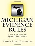 Michigan Evidence Rules, Courtroom Quick-Reference: 2012