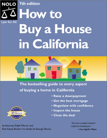 How to Buy a House in California (How to Buy a House in California, 7th ed)