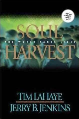 Soul Harvest: The World Takes Sides (The Left Behind Series, Vol. 4) written by Tim Lahaye