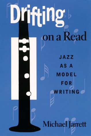 Drifting on a Read: Jazz As a Model for Writing (S U N Y Series in American Labor History)